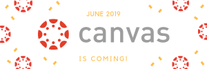 June 2019 Canvas is coming